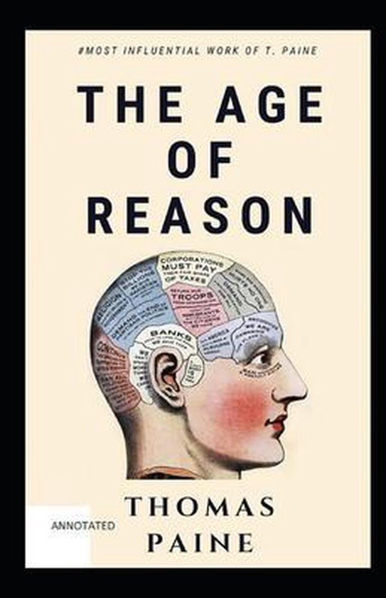 Boek cover The Age of Reason: Thomas Paine original Edition (A Classics Non-Fiction Literature): (Annotated) van  (Paperback)