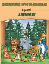 mon premier livre de coloriage enfant animaux: Cahier de coloriage pour les enfants de 8 ans et plus (pour les garçons et les filles )