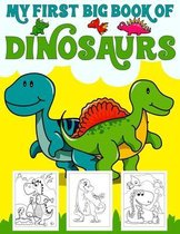 My First Big Book Of Dinosaurs: Big Dinosaur Coloring Book for Kids