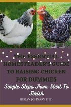 The Essential Homesteader's Guide to Raising Chicken for Dummies