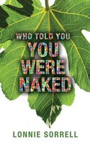 Who Told You You Were Naked