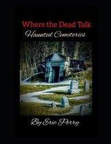 Where the Dead Talk