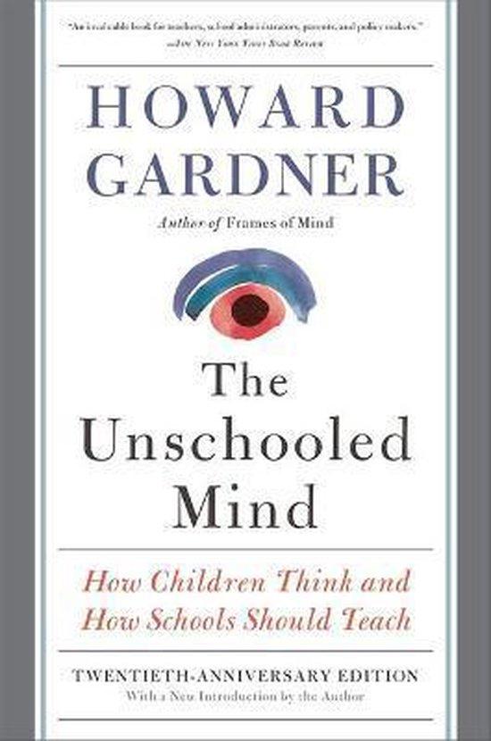 Boek cover The Unschooled Mind van Howard E Gardner