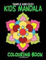 Simple and Easy Kids Mandala Colouring Book for Relaxation