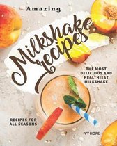 Amazing Milkshake Recipes
