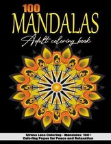 100 Mandalas: Coloring book for adult Relaxation