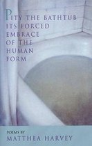 Pity the Bathtub Its Forced Embrace of the Human Form