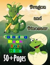 Dragon and Dinosaur Coloring Book for Kids: A cute dragon and dinosaur book that kids love
