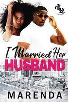 I Married Her Husband