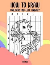 How to draw unicorns and cute animals for kids