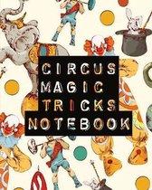 Circus Magic Tricks Notebook