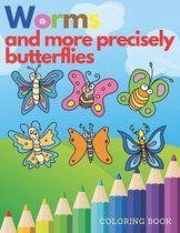 Worms and more precisely butterflies coloring book