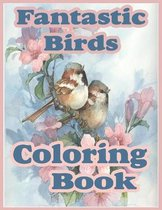 Fantastic Birds Coloring Book