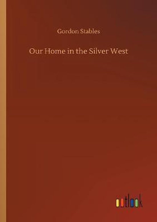 Our Home in the Silver West