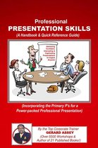 Professional Presentation Skills (A Handbook & Quick Reference Guide)