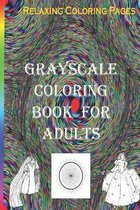 Grayscale coloring book for Adults