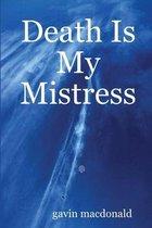 Death Is My Mistress