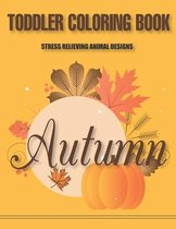 Toddler Coloring Book Stress Relieving Animal Designs Autumn