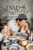 Dad's Daughters: A Memoir
