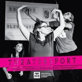 Theatersport - offizieller Leitfaden zu Keith Johnstones Theatresports(TM)