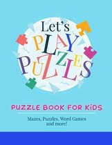 Puzzle Book for Kids: Mazes, Puzzles, Word Games and More