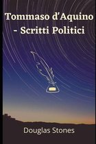 Tommaso d'Aquino - Scritti Politici