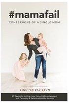 #mamafail: confessions of a single mom