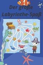 Der große Labyrinthe-Spaß: Spaß und herausfordernde Labyrinthe für Kinder, Jugendliche und Erwachsene Ein erstaunliches Labyrinth-Aktivitätsbuch