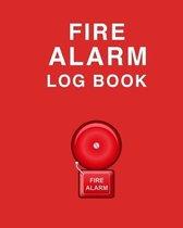 Fire Alarm Log Book: Wonderful Fire Alarm Log Book / Fire Alarm Book For Men And Women. Ideal Fire Log Book With Safety Alarm Data Entry An