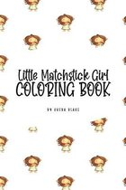 Little Matchstick Girl Coloring Book for Children (6x9 Coloring Book / Activity Book)