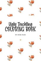 The Ugly Duckling Coloring Book for Children (6x9 Coloring Book / Activity Book)