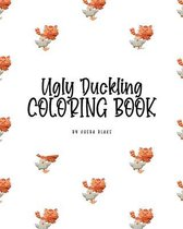 The Ugly Duckling Coloring Book for Children (8x10 Coloring Book / Activity Book)