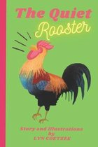 The Quiet Rooster