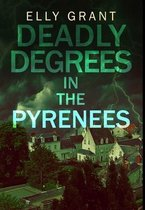 Deadly Degrees In The Pyrenees