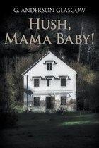 Hush, Mama Baby!