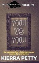 You Versus You