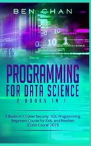 Programming For Data Science: 2 Books in 1