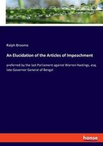 An Elucidation of the Articles of Impeachment