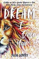 Dream-I Dare You