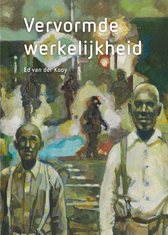 Ed van der Kooy - Vervormde werkelijkheid