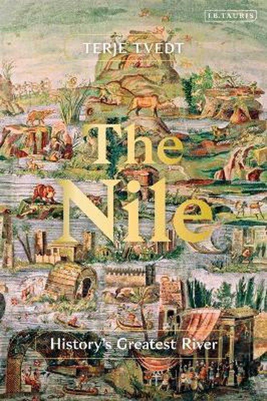 Boek cover The Nile van Terje Tvedt (Hardcover)
