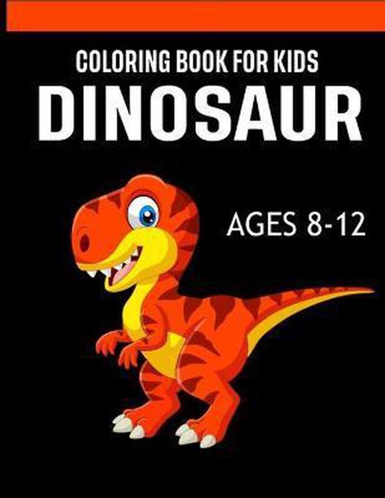 Dinosaur Coloring Books for Kids Ages 8-12