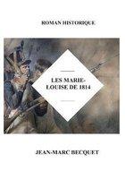 Les Marie-Louise de 1814