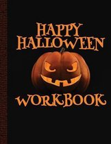 Happy Halloween Workbook: Halloween Coloring and Activity Book For Toddlers and Kids - Children Coloring Workbooks for Kids