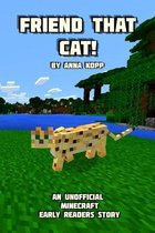 Friend That Cat!
