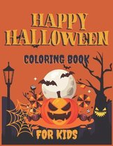 Happy Halloween Coloring Book For Kids: Halloween Books for Kids