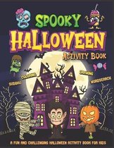 Spooky Halloween Activity Book - A Fun And Challenging Halloween Activity Book For Kids