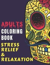 ADULTS COLORING BOOK - Stress Relief & Relaxation
