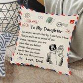 """TDR - Sierkussensloop - 45x45 cm  - leuk als cadeau voor vader naar dochter -  """"To my daughter"""""""