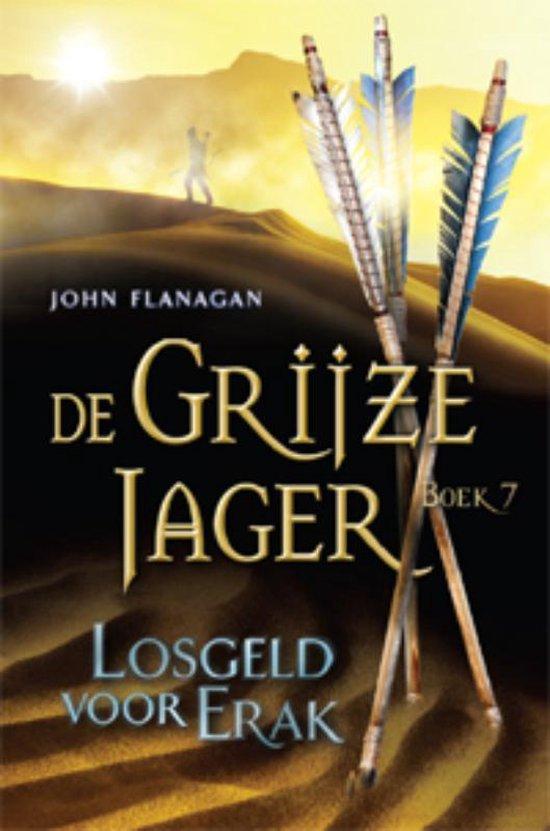 De Grijze Jager 7 - Losgeld voor Erak - John Flanagan | Fthsonline.com